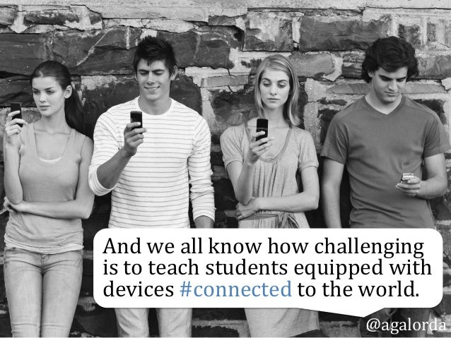 @agalorda And  we  all  know  how  challenging   is  to  teach  students  equipped  with   devices...
