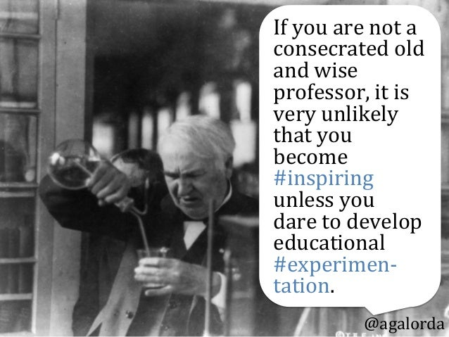 If  you  are  not  a   consecrated  old   and  wise     professor,  it  is   very  unlikely  ...