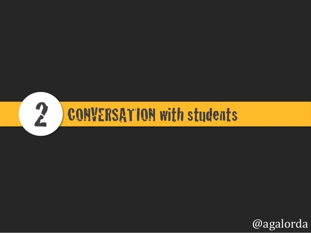 CONVERSATION with students!2! @agalorda