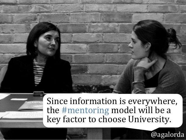 Since  information  is  everywhere,   the  #mentoring  model  will  be  a   key  factor  to  cho...
