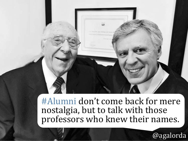 #Alumni  don't  come  back  for  mere   nostalgia,  but  to  talk  with  those   professors  who...