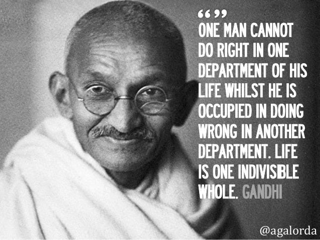 0NE MAN CANNOT DO RIGHT IN ONE DEPARTMENT OF HIS LIFE WHILST HE IS OCCUPIED IN DOING WRONG IN ANOTHER DEPARTMENT. LIFE IS ...