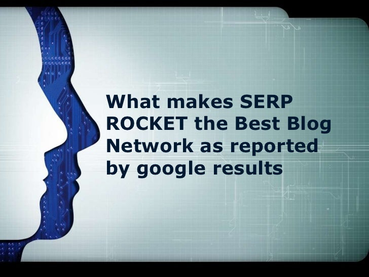 What makes SERPROCKET the Best BlogNetwork as reportedby google results