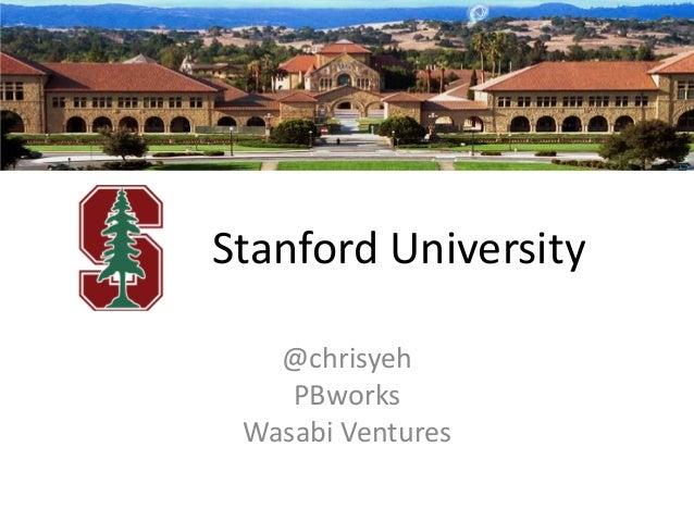 Stanford University @chrisyeh PBworks Wasabi Ventures