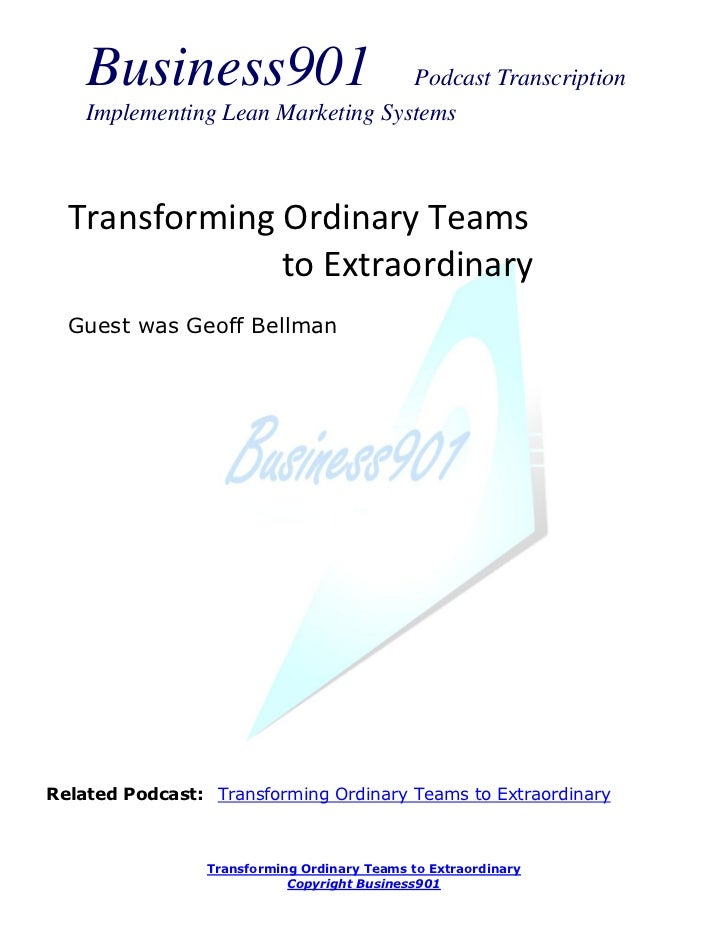 Business901                    Podcast Transcription    Implementing Lean Marketing Systems  Transforming Ordinary Teams  ...