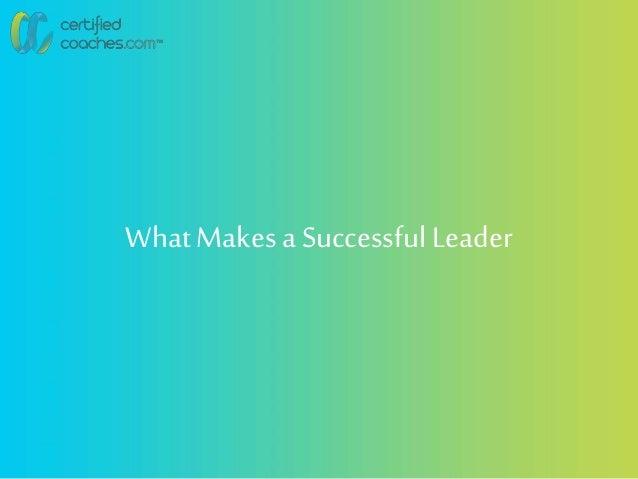 What Makesa SuccessfulLeader
