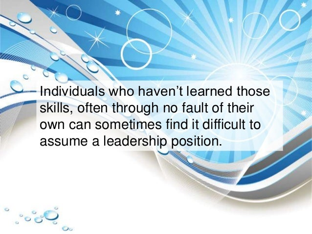 Individuals who haven't learned those skills, often through no fault of their own can sometimes find it difficult to assum...