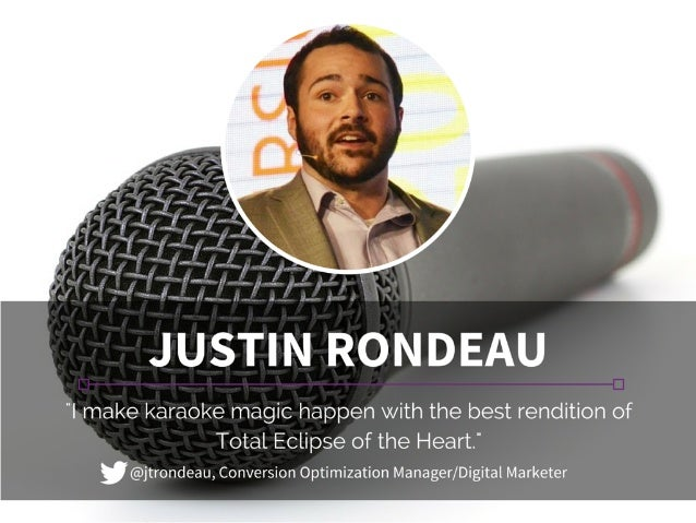 """JUSTIN RONDEAU  """"I make karaoke magic happen with the best rendition of Total Eclipse of the Heart. """" '@jtrondeau,  Conver..."""