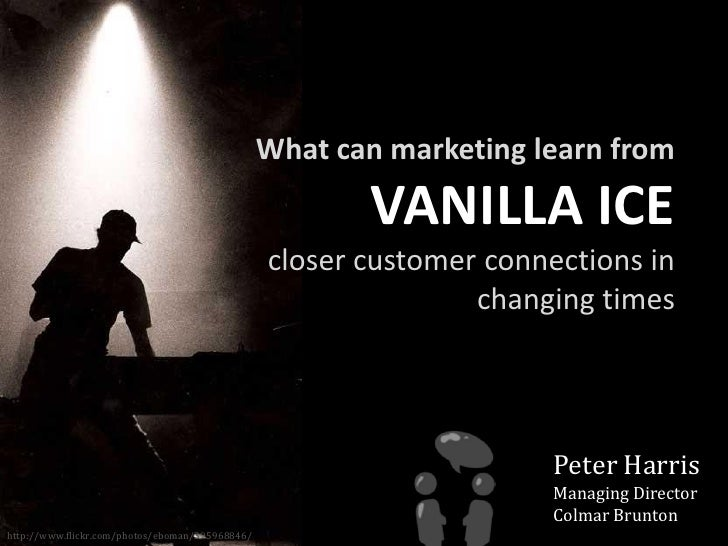 What can marketing learn from                                                          VANILLA ICE                        ...