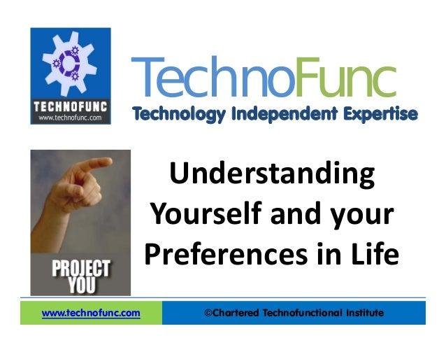 Technology Independent Expertise ©Chartered Technofunctional Institutewww.technofunc.com Tec noh Func Understanding Yours...