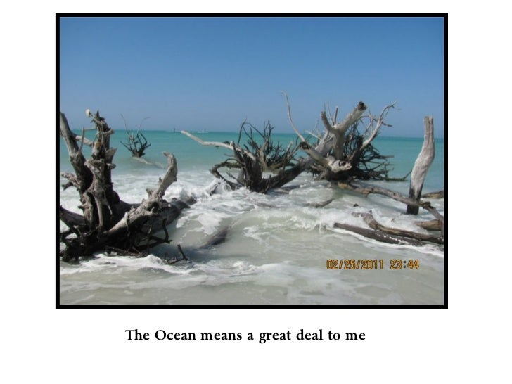 The Ocean means a great deal to me
