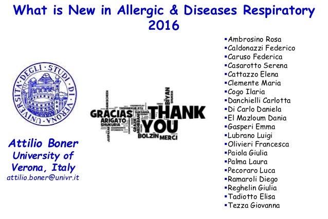 What is New in Allergic & Diseases Respiratory 2016 Attilio Boner University of Verona, Italy attilio.boner@univr.it Ambr...