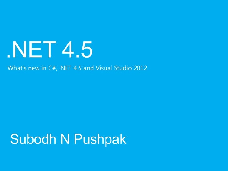 Whats new in C#, .NET 4.5 and Visual Studio 2012