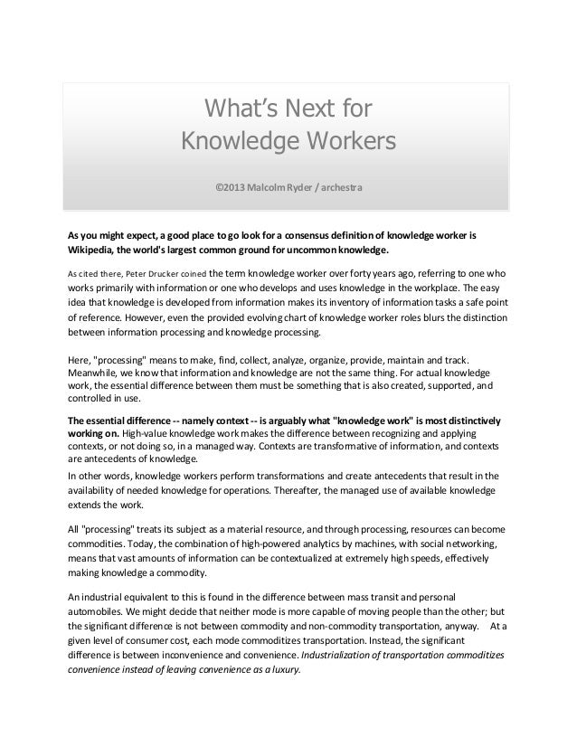 What's Next for Knowledge Workers ©2013 Malcolm Ryder / archestra  As you might expect, a good place to go look for a cons...