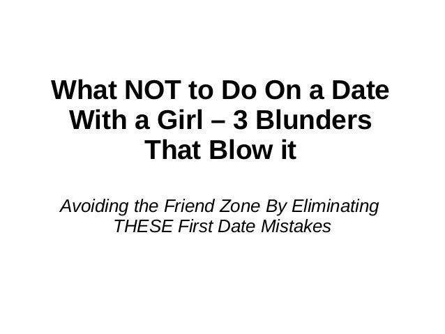 What not to do on a date with a girl