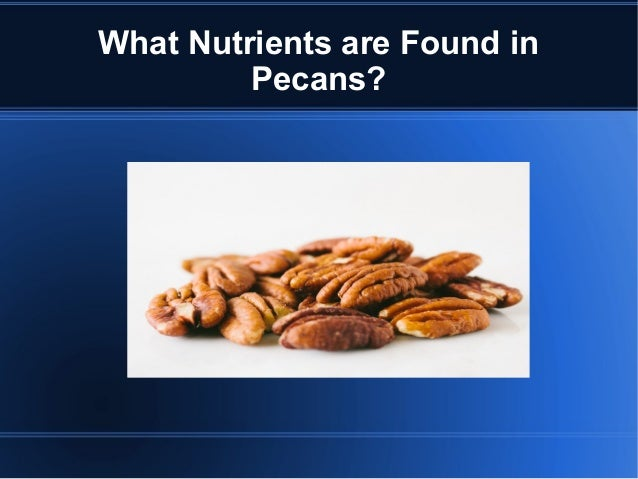 What Nutrients are Found in Pecans?