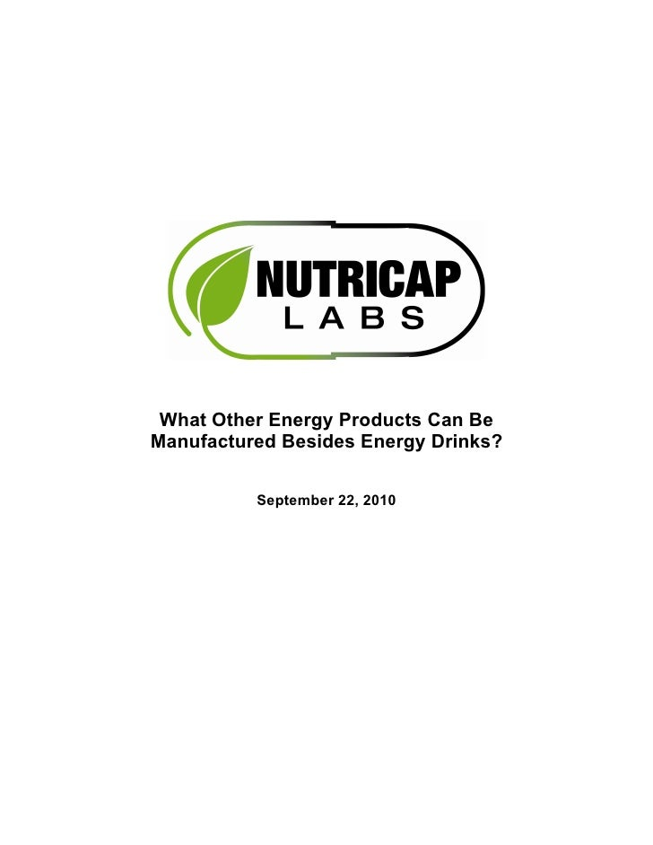 What Other Energy Products Can Be Manufactured Besides Energy Drinks?            September 22, 2010