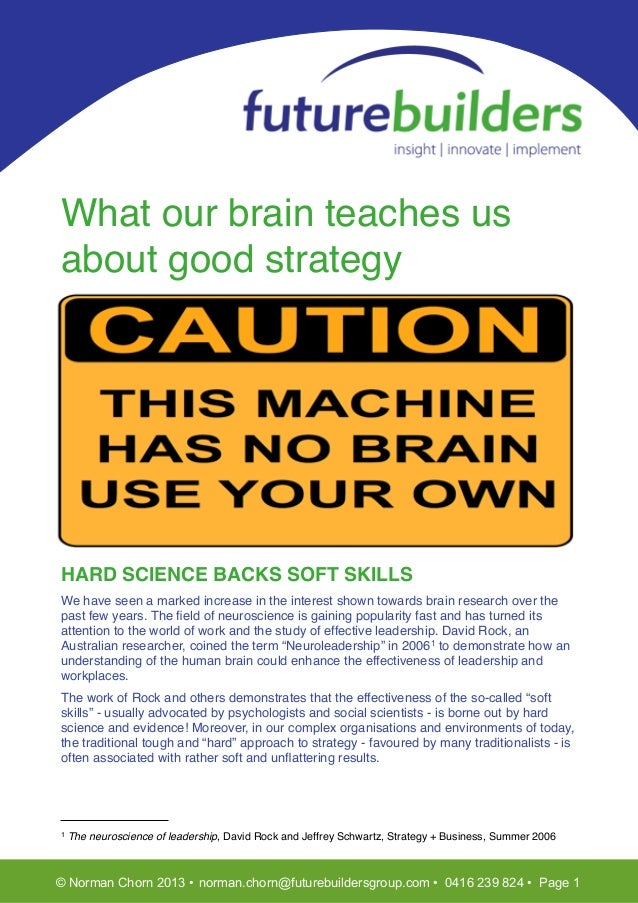 T What our brain teaches us about good strategy HARD SCIENCE BACKS SOFT SKILLS We have seen a marked increase in the inter...