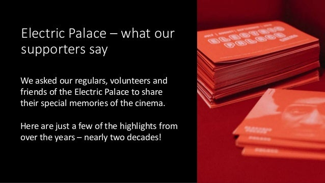 Electric Palace – what our supporters say We asked our regulars, volunteers and friends of the Electric Palace to share th...