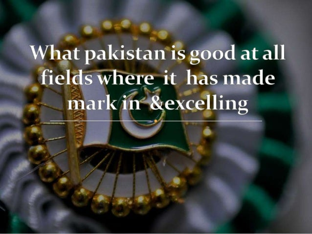 What pakistan is good at all fields Slide 2