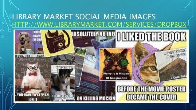 LIBRARY MARKET SOCIAL MEDIA IMAGES HTTP://WWW.LIBRARYMARKET.COM/SERVICES/DROPBOX