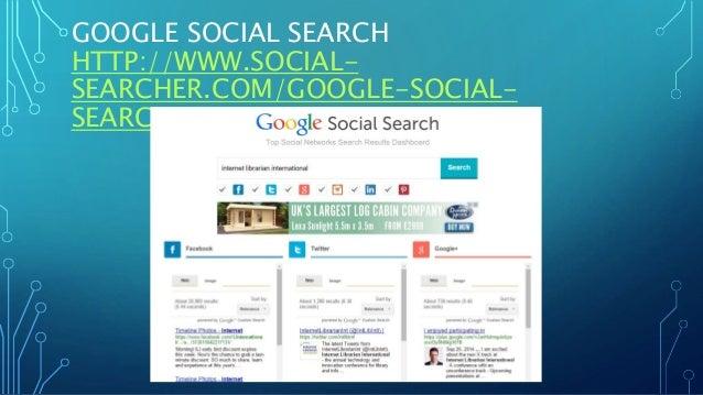 GOOGLE SOCIAL SEARCH HTTP://WWW.SOCIAL- SEARCHER.COM/GOOGLE-SOCIAL- SEARCH/
