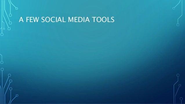 A FEW SOCIAL MEDIA TOOLS