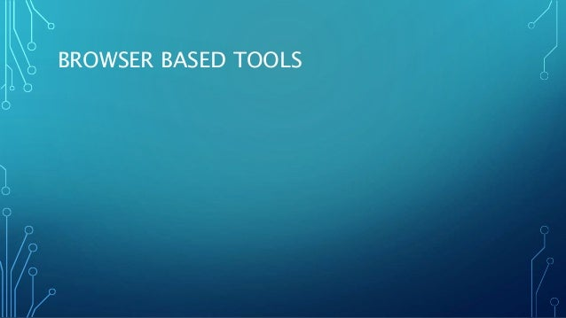 BROWSER BASED TOOLS