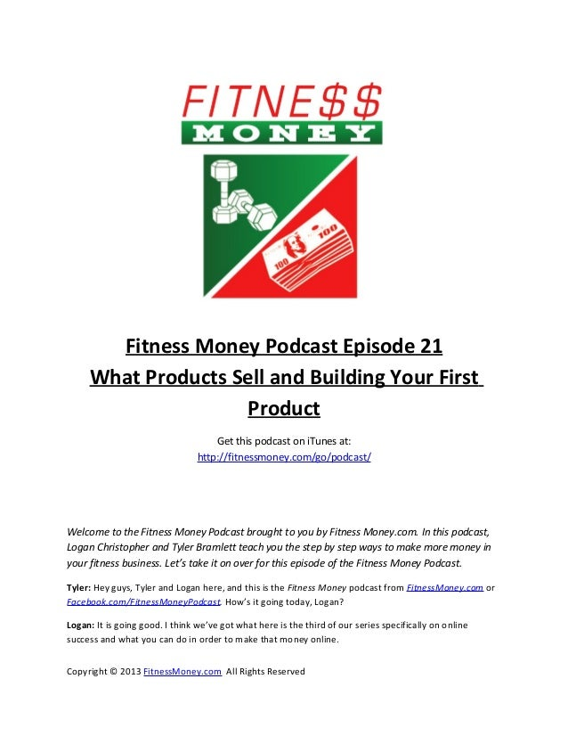 Fitness Money Podcast Episode 21What Products Sell and Building Your FirstProductGet this podcast on iTunes at:http://fitn...