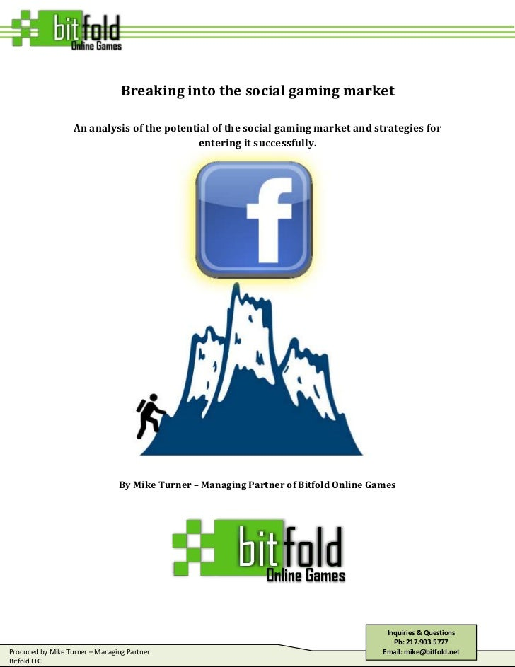 Breaking into the social gaming market<br />An analysis of the potential of the social gaming market and strategies for en...
