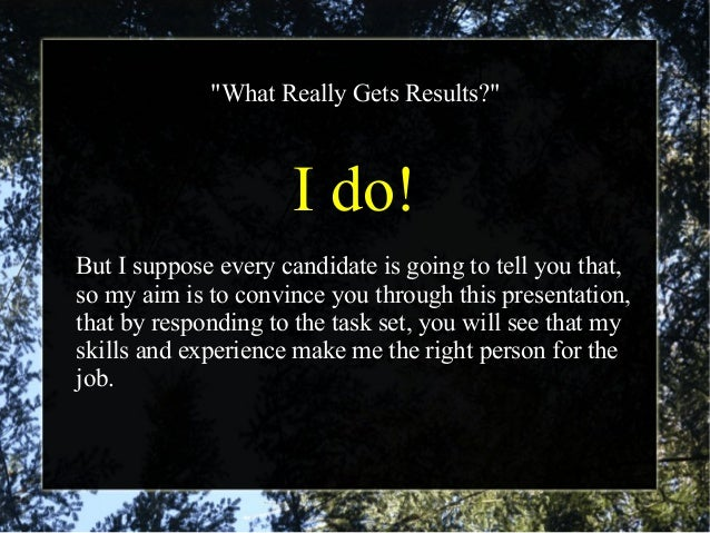 """""""What Really Gets Results?"""" I do! But I suppose every candidate is going to tell you that, so my aim is to convince you th..."""
