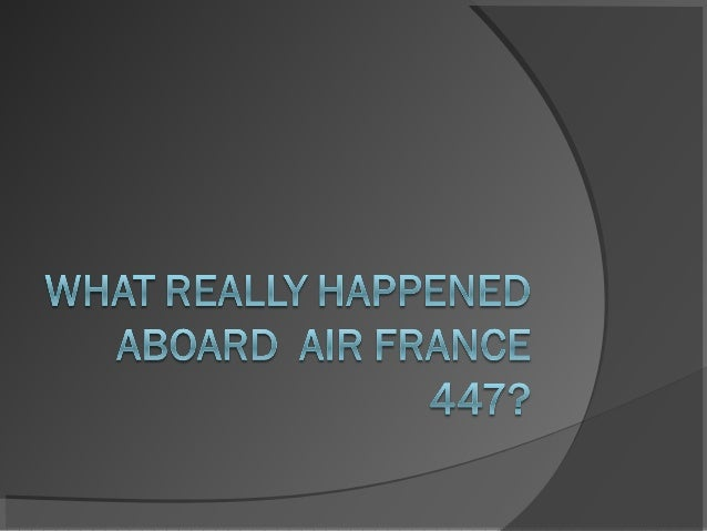 For more than two years,the disappearance of AirFrance Flight 447 overthe mid-Atlantic in theearly hours of June 1,2009, s...
