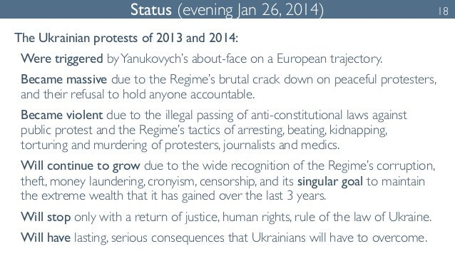 Status (evening Jan 26, 2014) 18  The Ukrainian protests of 2013 and 2014:  Were triggered by Yanukovych's about-face on a...