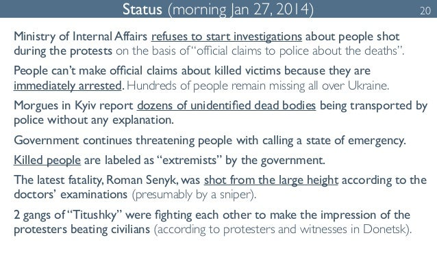 Status (morning Jan 27, 2014) 20  Ministry of Internal Affairs refuses to start investigations about people shot  during t...