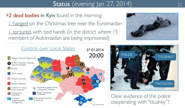 Status (evening Jan 27, 2014) 21  +2 dead bodies in Kyiv found in the morning  1 hanged on the Christmas tree near the Eur...