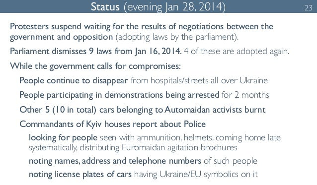 Status (evening Jan 28, 2014) 23  Protesters suspend waiting for the results of negotiations between the  government and o...