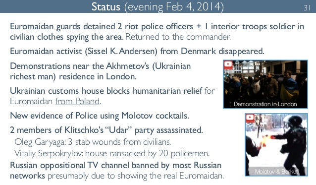 Status (evening Feb 4, 2014) 31  Euromaidan guards detained 2 riot police officers + 1 interior troops soldier in  civilia...