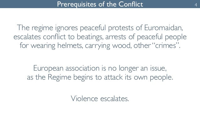 Prerequisites of the Conflict  The regime ignores peaceful protests of Euromaidan,  escalates conflict to beatings, arrest...