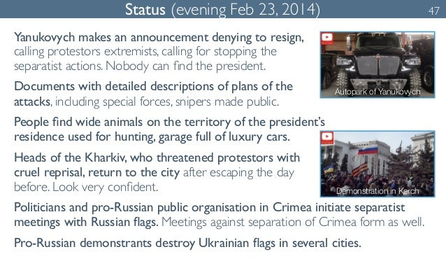 Status (evening Feb 23, 2014) 47  Yanukovych makes an announcement denying to resign,  calling protestors extremists, call...