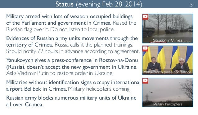 Status (evening Feb 28, 2014) 51  Military armed with lots of weapon occupied buildings  of the Parliament and government ...