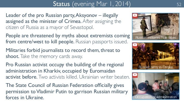 Status (evening Mar 1, 2014) 52  Leader of the pro Russian party, Aksyonov – illegally  assigned as the minister of Crimea...