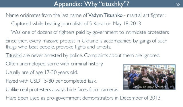 """Appendix: Why """"titushky""""? 58  Name originates from the last name of Vadym Titushko - martial art fighter:  Captured while ..."""