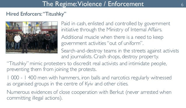 """The Regime: Violence / Enforcement  Hired Enforcers: """"Titushky""""  Paid in cash, enlisted and controlled by government  init..."""