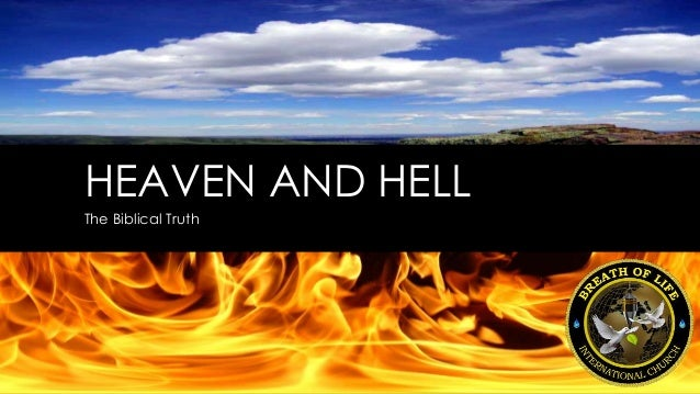 HEAVEN AND HELL The Biblical Truth