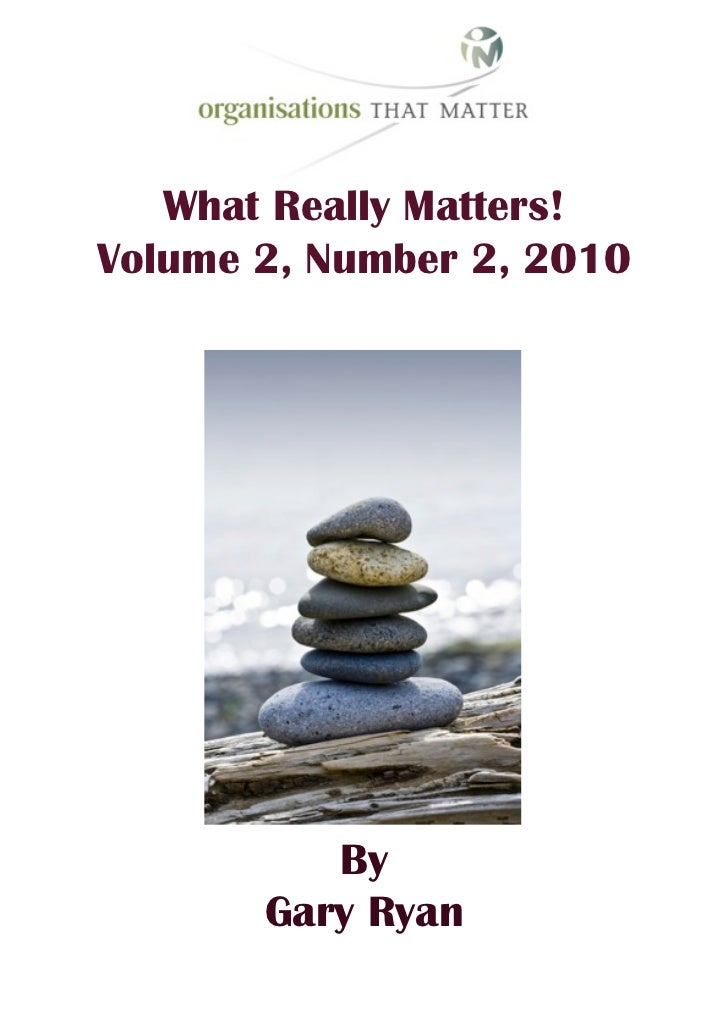What Really Matters! Volume 2, Number 2, 2010               By        Gary Ryan