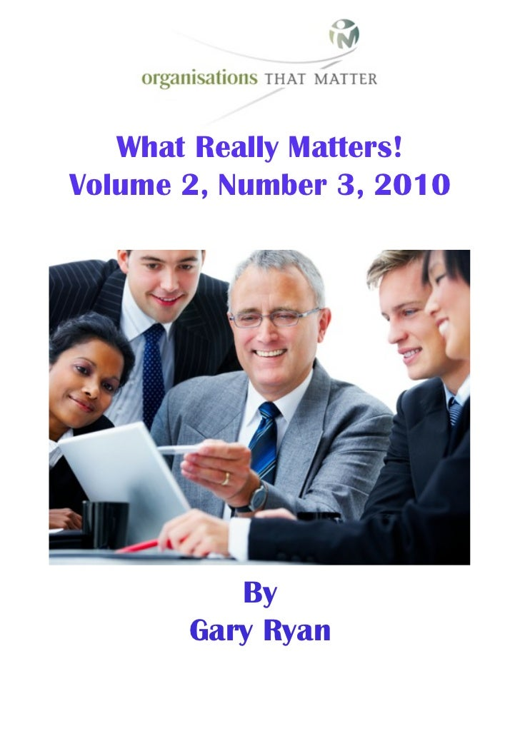 What Really Matters! Volume 2, Number 3, 2010               By        Gary Ryan