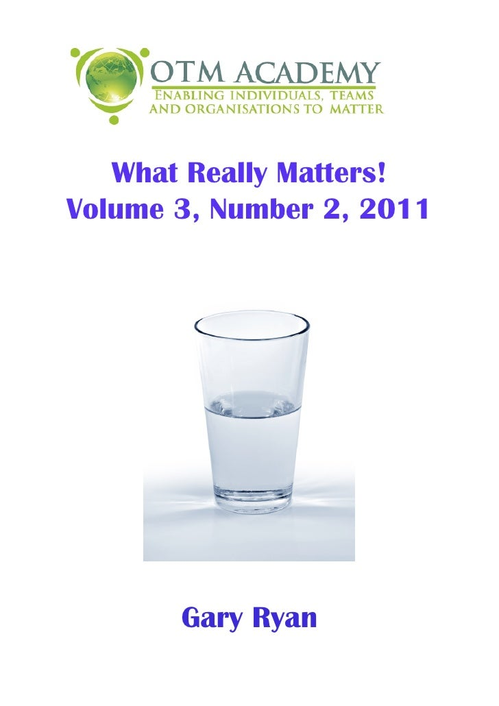 What Really Matters!Volume 3, Number 2, 2011          By       Gary Ryan