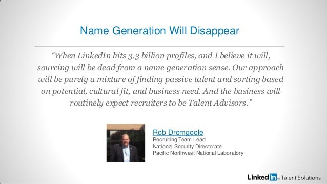 """When LinkedIn hits 3.3 billion profiles, and I believe it will,sourcing will be dead from a name generation sense. Our ap..."