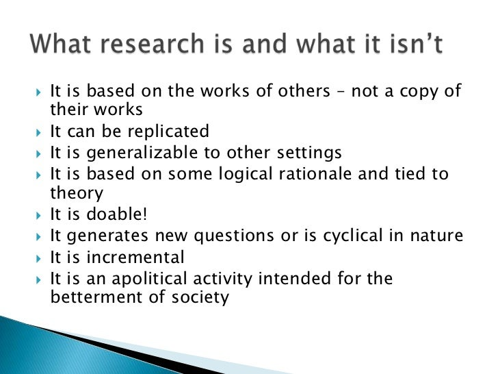    It is based on the works of others – not a copy of    their works   It can be replicated   It is generalizable to ot...