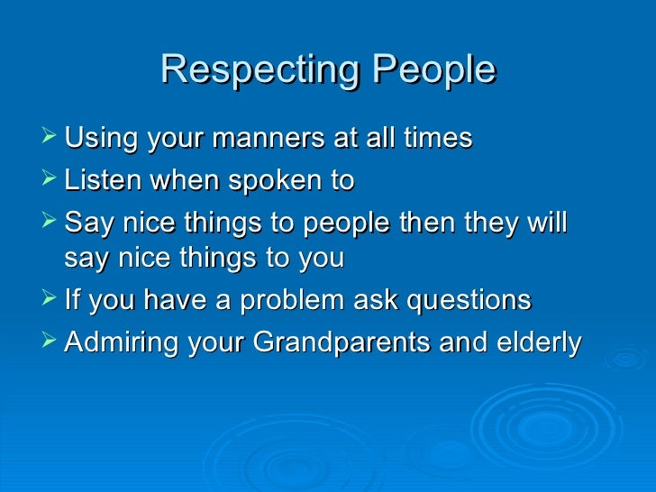 respect means me essay Respect has several meanings having regard for others - that means accepting that other people are different but just as important as you feel you are.